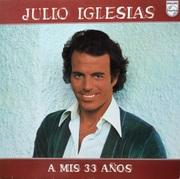 Julio Iglesias – A Mis 33 Años